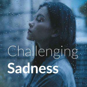 Challenging-Sadness