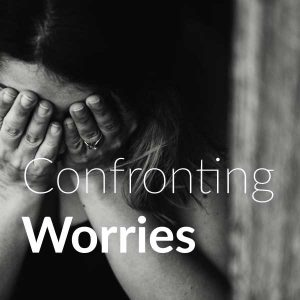 confronting worries